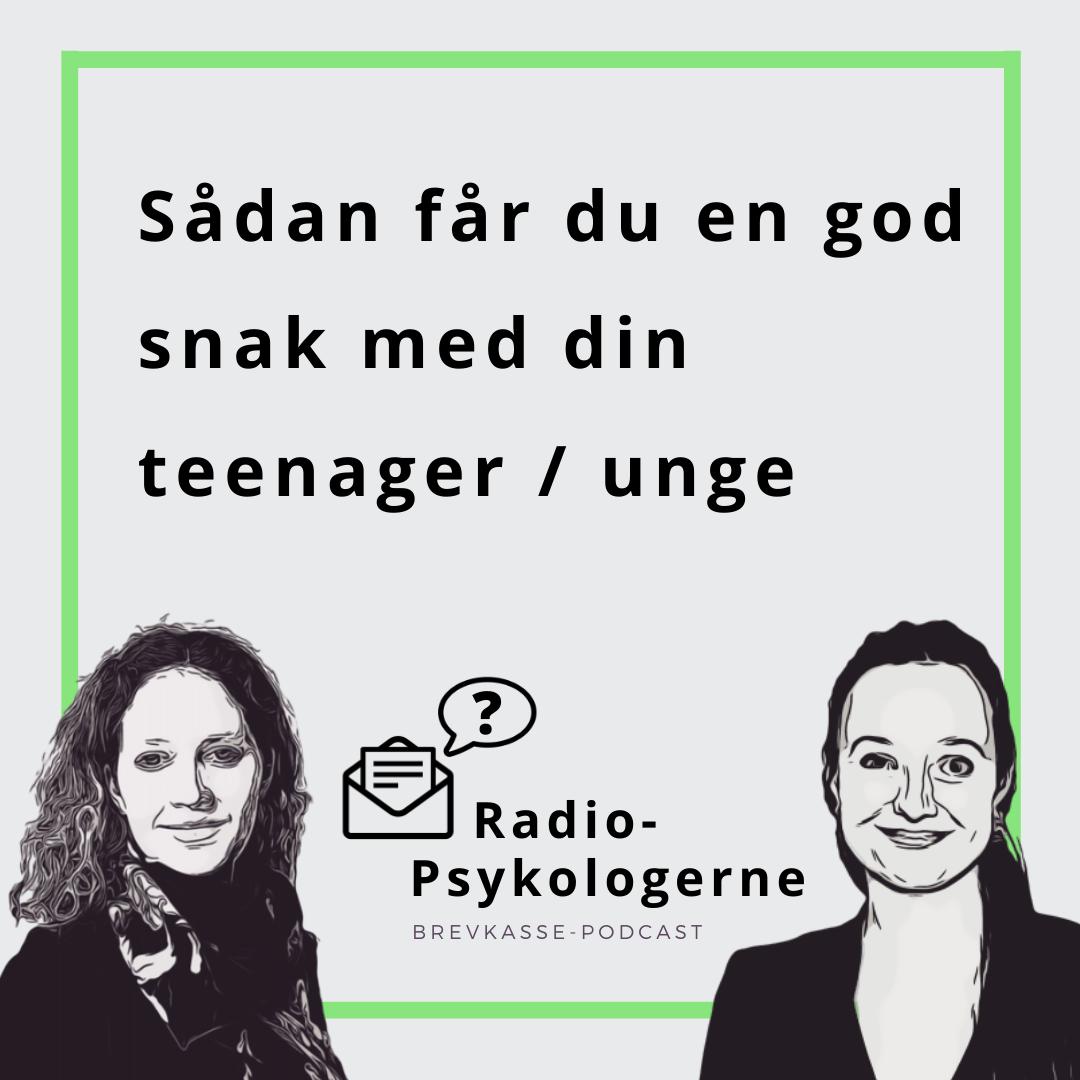 Podcast: Sådan får du en god snak med din teenager